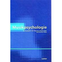 Musikpsychologie (Handbuch der Systematischen Musikwissenschaft / In 6 Bänden)