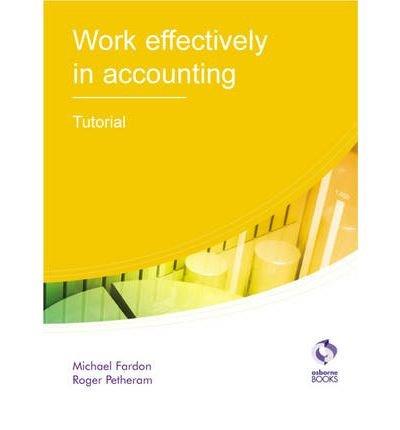 [(Work Effectively in Accounting Tutorial )] [Author: Michael Fardon] [Jun-2010]