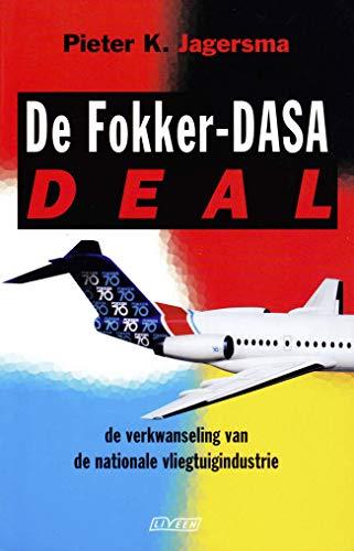 De Fokker-Dasa-deal: De verkwanseling van de nationale vliegtuigindustrie (Dutch Edition)