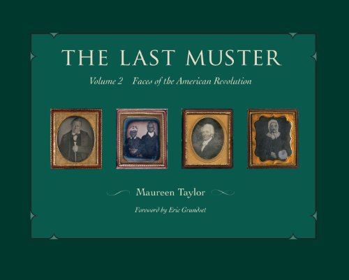The Last Muster, Volume 2: Faces of the American Revolution 19th Century Muster