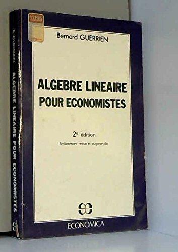 Algèbre linéaire pour économistes : Rappels de cours et exercices corrigés