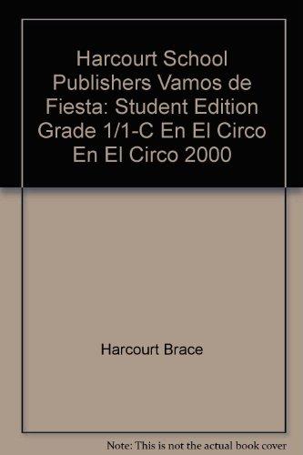 Harcourt School Publishers Vamos de Fiesta: Student Edition Grade 1/1-C En El Circo En El Circo 2000 por Harcourt Brace