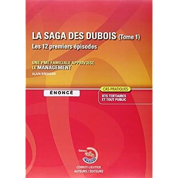 La Saga des Dubois, tome 1 : Les 12 premiers épisodes, Enoncé, Une PME familiale apprivoise le management, Cas pratiques