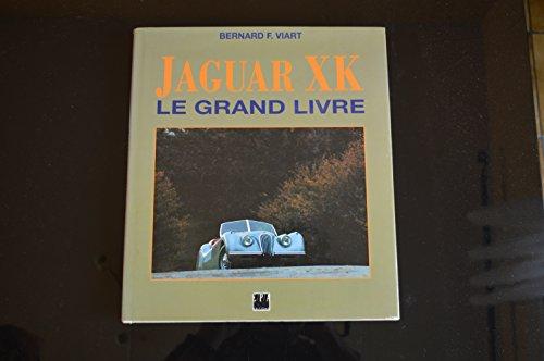 Jaguar XK : Le grand livre