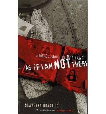 [(As If I am Not There)] [Author: Slavenka Drakulic] published on (November, 1999)