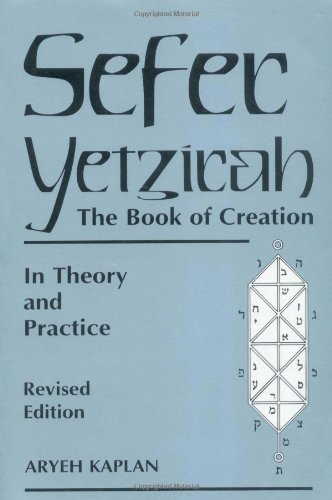 Sefer Yetzira/the Book of Creation: The Book of Creation in Theory and Practice por Aryeh Kaplan