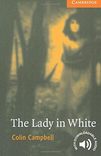 CER4: The Lady in White Level 4 (Cambridge English Readers) por Colin Campbell