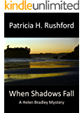 When Shadows Fall: A Helen Bradley Mystery (Helen Bradley Mysteries Book 5)