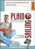 Plain Sailing. Per il biennio. Con CD Audio: 1