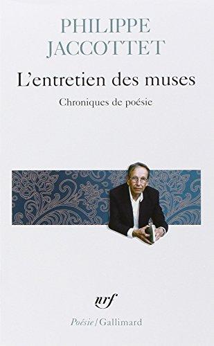 L'entretien des muses: Chroniques de poésie par Philippe Jaccottet