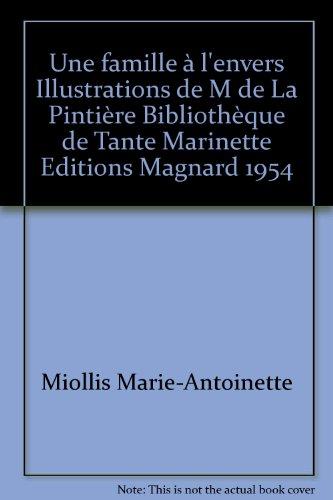 Une famille à l'envers Illustrations de M de La Pintière Bibliothèque de Tante Marinette Editions Magnard 1954