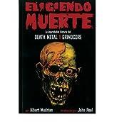 [ Eligiendo Muerte: La Improblable Historia Del Death Metal Y Grindcore = Choosing Death (Spanish) - Greenlight ] By Mudrian, Albert (Author) [ Dec - 2009 ] [ Paperback ]
