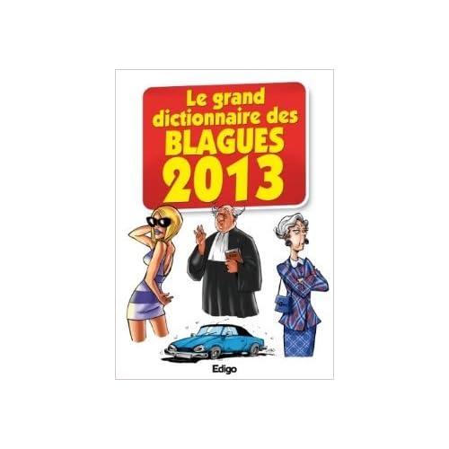 Le grand dictionnaire des blagues 2013 de Edigo ( 2 novembre 2012 )