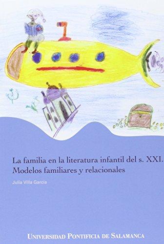 La familia en la literatura infantil del s. XXI.: Modelos familiares y relacionales (Obras Fuera de Colección) - 9788472999640 por Julia Villa García