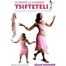 Je Danse le Modern Tsifteteli, un Guide Unique et Intuitif pour Assimiler Toutes les Bases