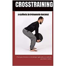 CrossTraining a essência do treinamento funcional: principais técnicas e estratégias aplicadas ao método (Educação Física Livro 1) (Portuguese Edition)