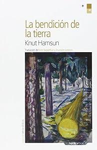 La bendición de la tierra par Knut Hamsun