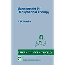 Management in Occupational Therapy (Therapy in Practice Series) by Z. Maslin (1991-01-01)