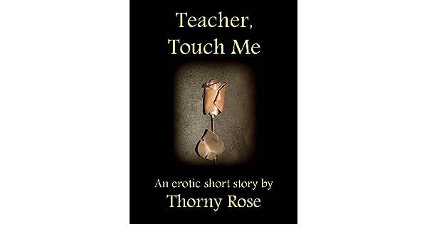 Teacher, Touch Me (Erotic, Erotica, Sexy, Romance) (On The Job Book 1)