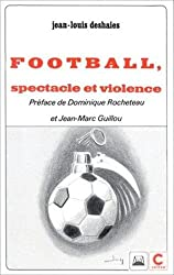 Football, spectacle et violence