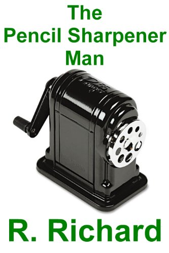 The Pencil Sharpener Man