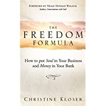 [The Freedom Formula] How to Put Soul in Your Business and Money in Your Bank ] BY [Kloser, Christine]Hardcover