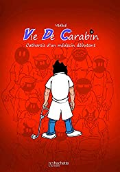 Vie de carabin, Tome 3 : Catharsis d'un médecin débutant
