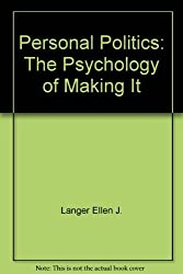 Personal Politics: The Psychology of Making It