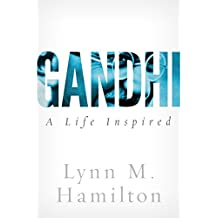 Gandhi: A Life Inspired (English Edition)