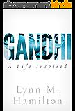 Gandhi: A Life Inspired (English Edition)