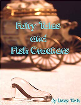 Fairy Tales and Fish Crackers