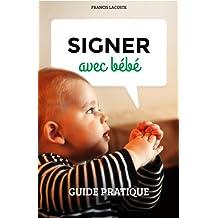 Signer avec bébé - Guide pratique (French Edition)