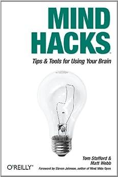 Mind Hacks: Tips & Tricks for Using Your Brain par [Stafford, Tom, Matt Webb]