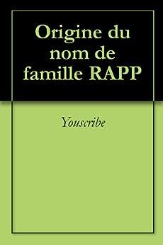 Origine du nom de famille RAPP (Oeuvres courtes) par [Youscribe]