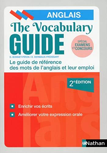 The Vocabulary Guide - Les mots anglais et leur emploi par Daniel Bonnet-Piron,Édith Dermaux-Froissart