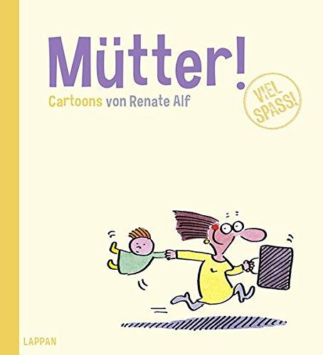 Mütter!: Cartoons von Renate Alf