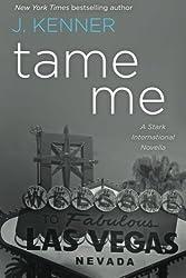 Tame Me: A Stark International Novella by Kenner, J. (2014) Paperback