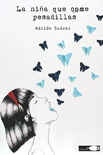 La Niña que Come Pesadillas: Novela de fantasía juvenil para adultos que sueñan par Sr Adrián Suárez Mouriño