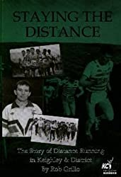 Staying the Distance. The story of Distance Running in Keighley and District