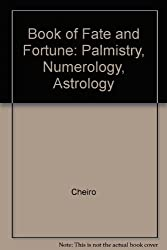Book of Fate and Fortune: Palmistry, Numerology, Astrology