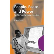 PEOPLE, PEACE AND POWER: Conflict Transformation in Action