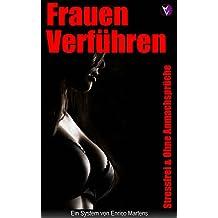 Frauen Verführen: Stressfrei & Ohne Anmachsprüche...