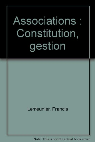 Associations : Constitution, gestion