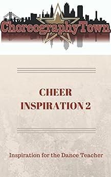 CHEER INSPIRATION 2: Inspiration for the Dance Teacher (ChoreographyTown Book 6) Descargar PDF Ahora