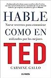 Hable como en TED: Nueve secretos para comunicar utilizados por los mejores (CONECTA)