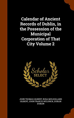 Calendar of Ancient Records of Dublin, in the Possession of the Municipal Corporation of That City Volume 2