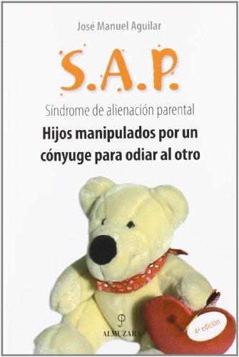 SAP. Síndrome de Alienación Parental (Sociedad actual) por José Manuel Aguilar Cuenca