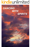 Dancing With Spirits