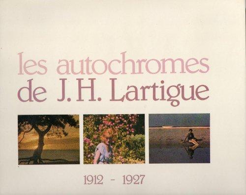 Les Autochromes de J.H. Lartigue : 1912-1927
