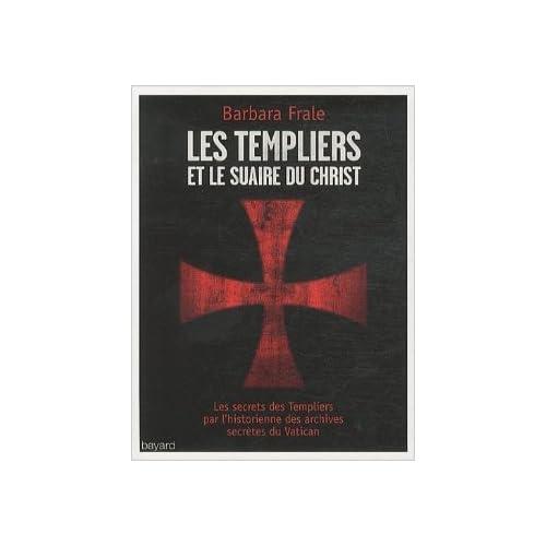 Les templiers et le suaire du Christ de Barbara Frale,Marie-Ange Maire-Vigueur (Traduction) ( 15 septembre 2011 )